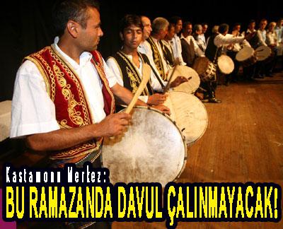 <center> Kastamonu Merkez: </center><center><font color='blue'> BU RAMAZANDA DAVUL ÇALINMAYACAK! </font></center>
